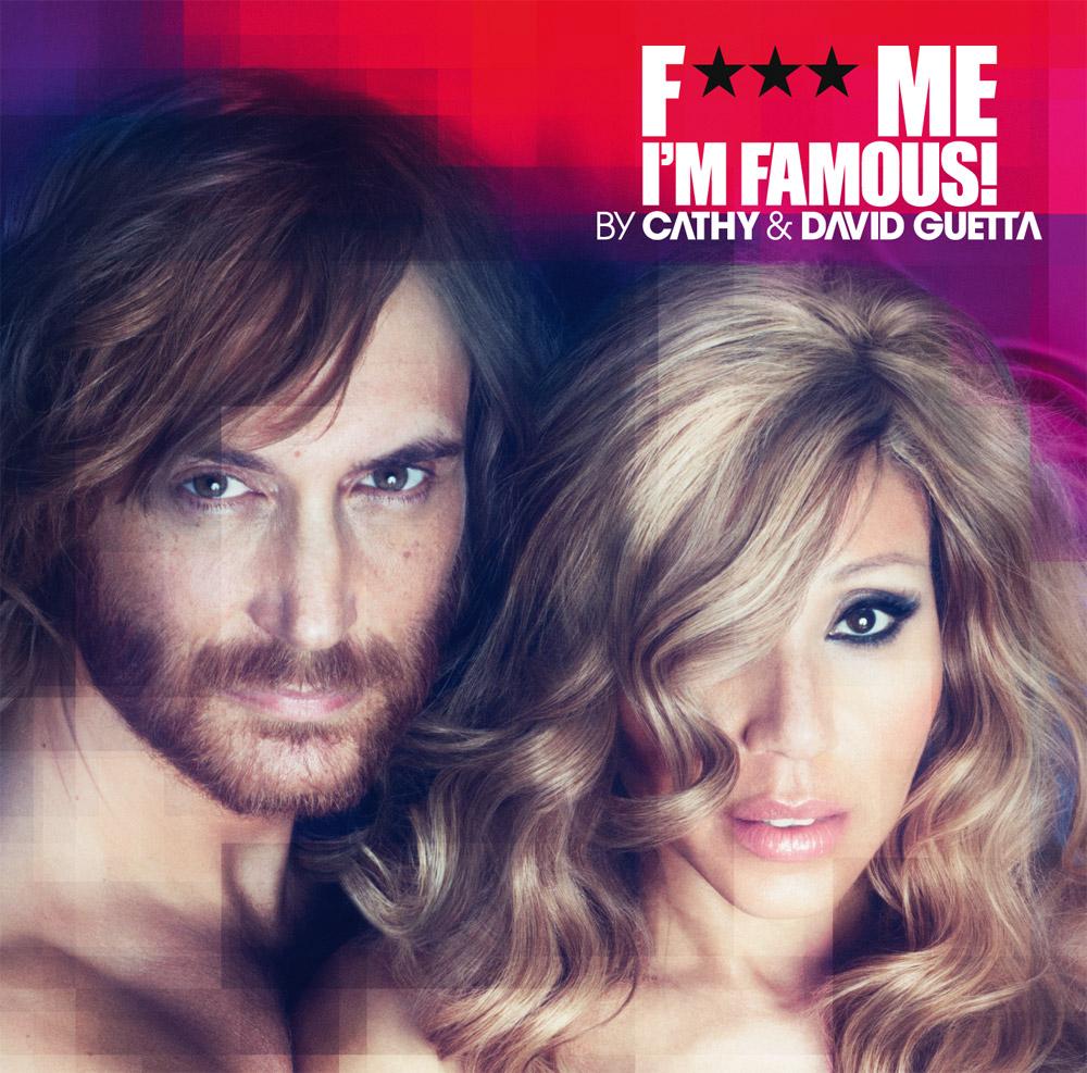 """Cathy & David Guetta mit der neuen Ausgabe von """"F*** Me I'm Famous"""""""