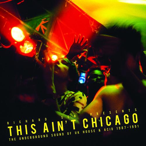 Richard Sen Presents: This Ain't Chicago (Strut)