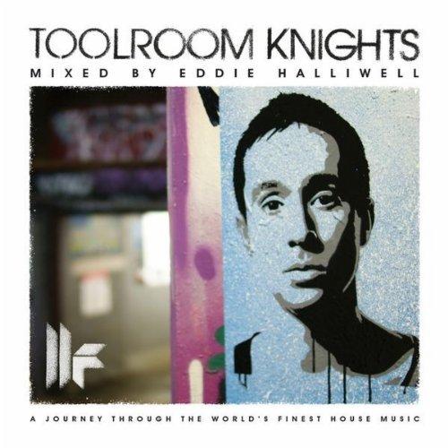 Toolroom Knights – Mixed by Eddie Halliwell (Toolroom / Nova MD)