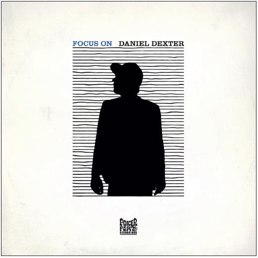 "Poker Flat Recordings präsentiert ""Focus on … Daniel Dexter"""