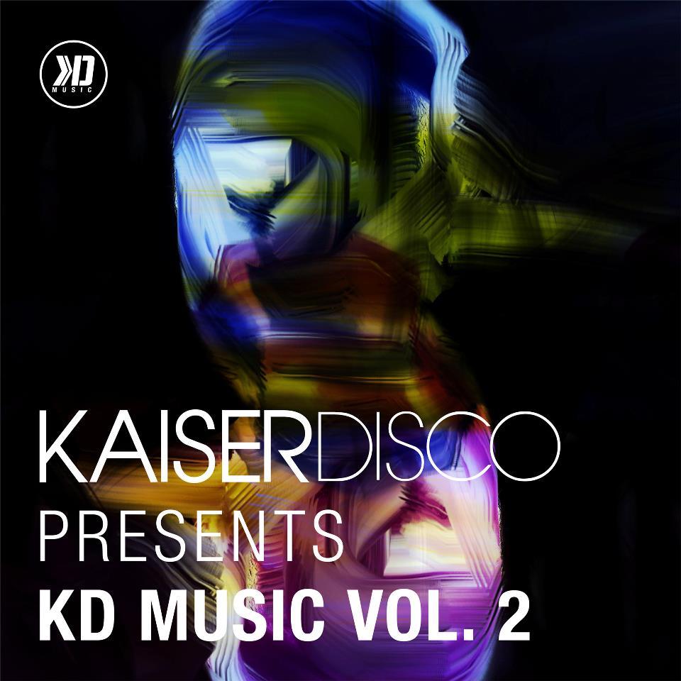 """Kaiserdisco präsentieren ihre zweite Label-Compilation """"KD Music Vol. 2"""""""