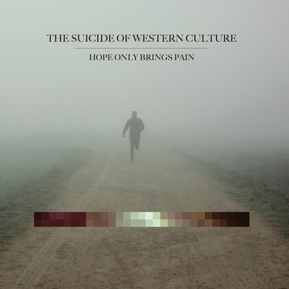 """Hope Only Brings Pain"" – Das neue Album von The Suicide Of Western Culture"