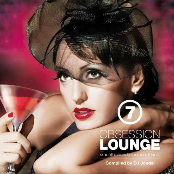 """Clubstars präsentiert die """"Obsession Lounge Vol.7"""""""