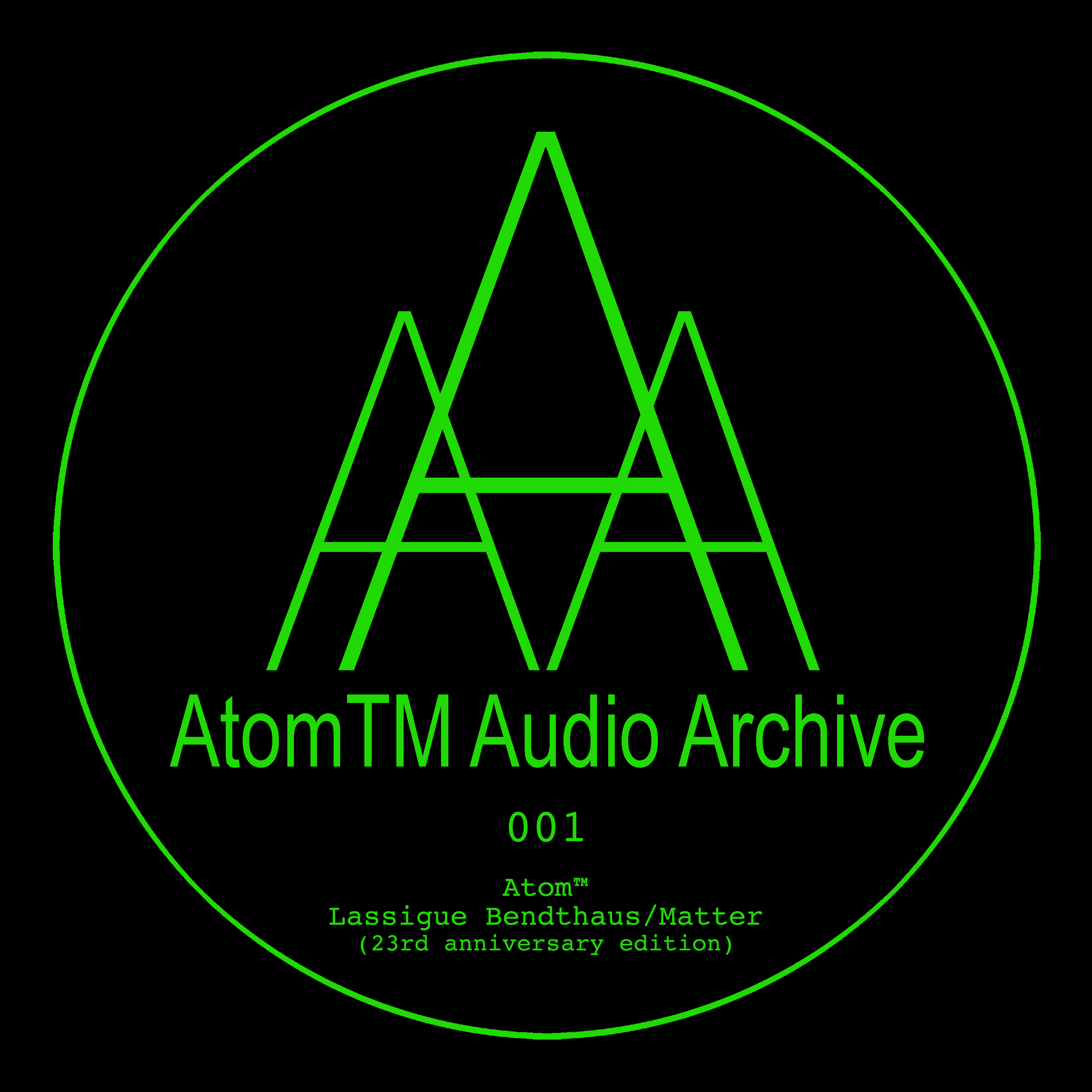 AtomTM – Lassigue Bendthaus/Matter (23rd Anniversary Edition) (AtomTM_Audio_Archive)