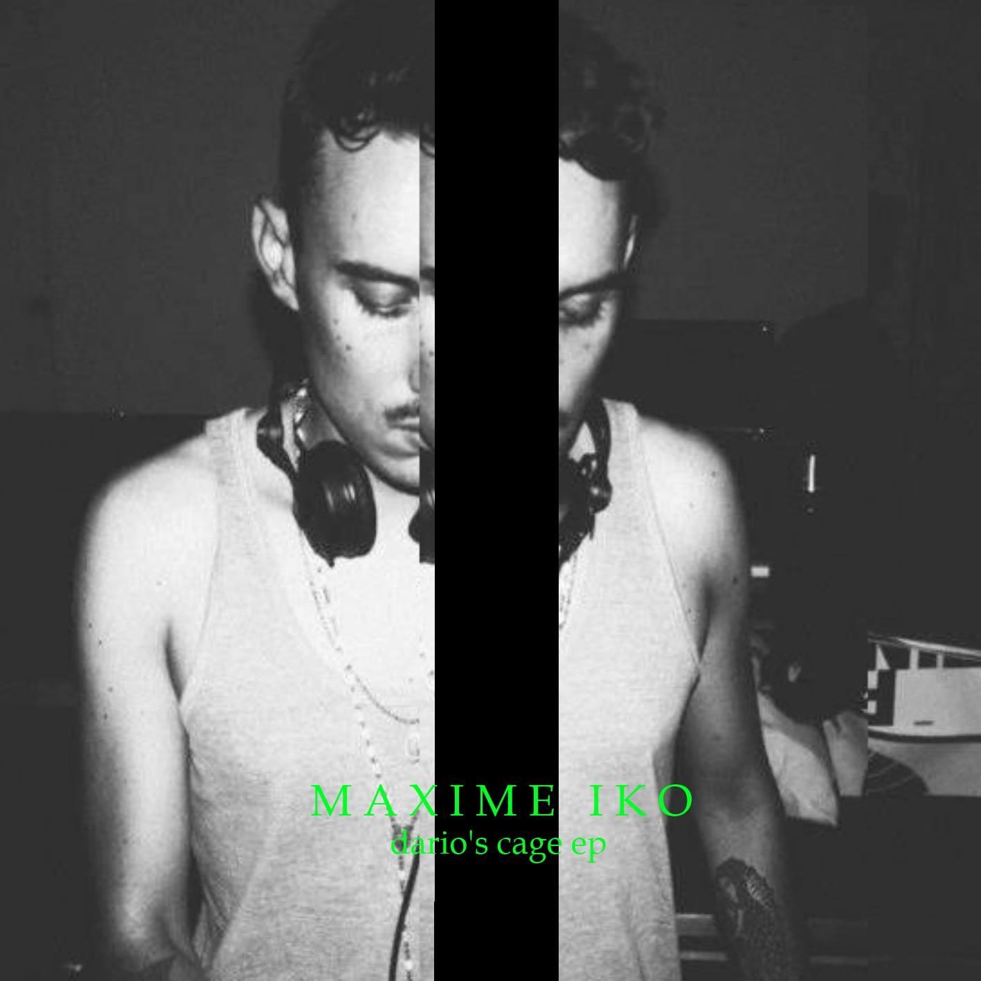 Maxime Iko – Dario's Cage EP (Loveyeah)