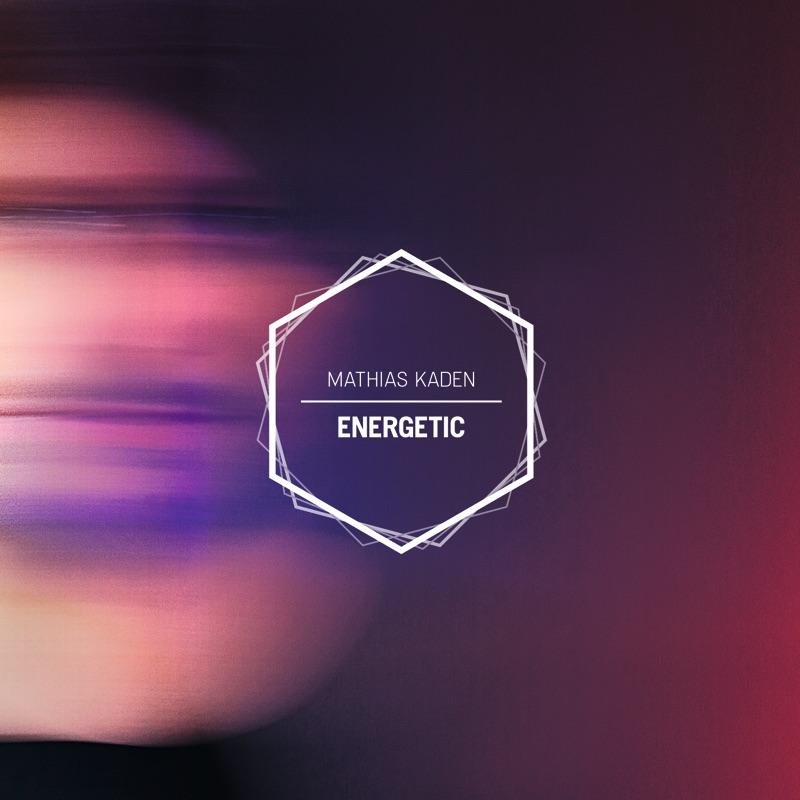 "Mathias Kaden voller Energie – neues Album ""Energetic"""