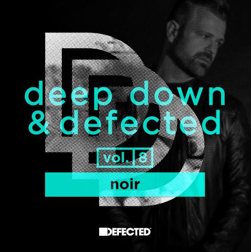 """Noir führt """"Deep Down & Defected""""-Reihe fort"""