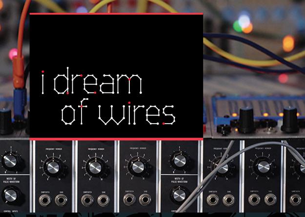 """I Dream Of Wires"" – Dokumentation über Modular-Synthesizer"
