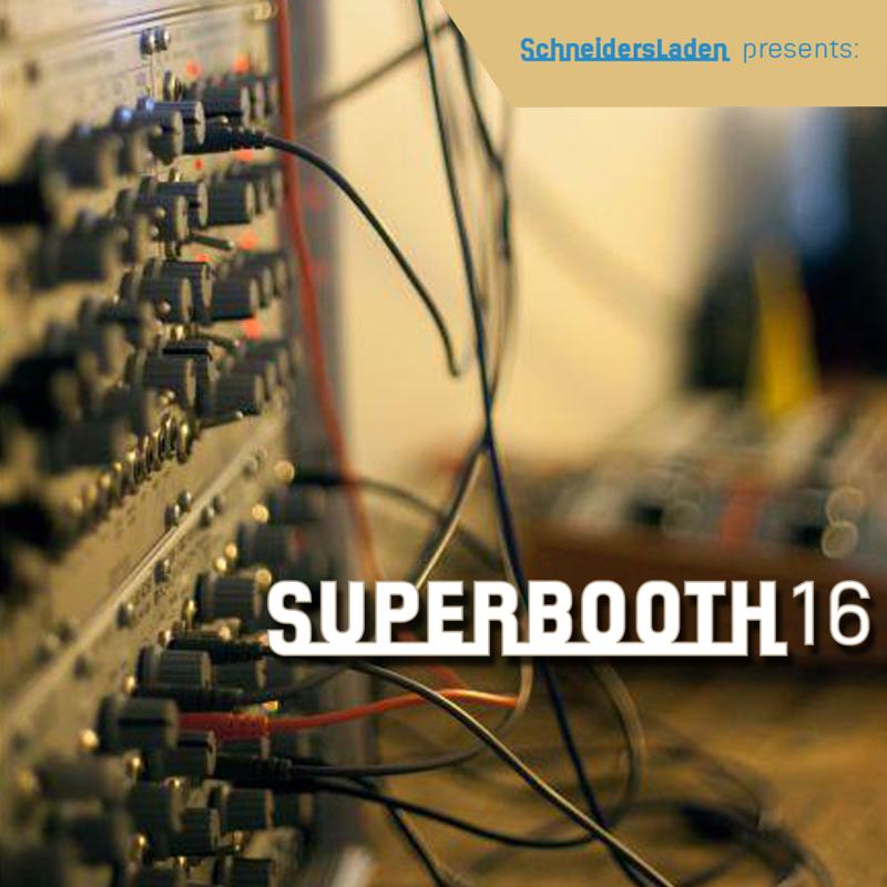 Superbooth16 – Messe und Festival für elektronische Klangkultur
