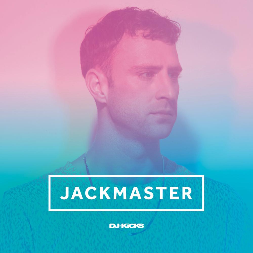 Jackmaster – DJ-Kicks (!K7 Records)