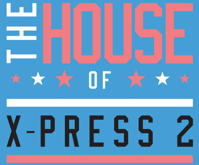 X-Press 2 – The House Of X-Press 2 (Skint)
