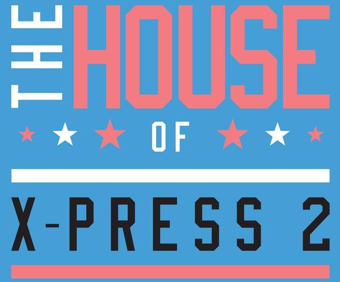 X-Press 2 – The House Of X-Press 2 (Skint)
