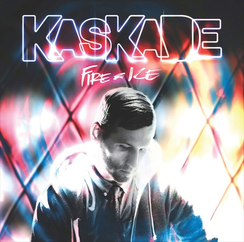 Kaskade – Fire & Ice (Ultra/Kontor)
