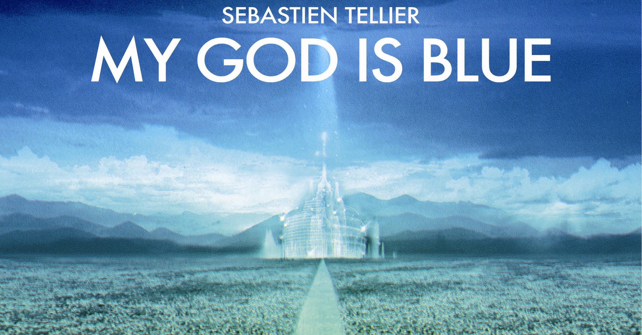 Sébastian Telliers blauer Gott …
