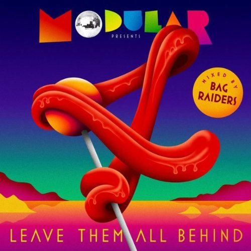 Modular presents Leave Them All Behind (Modular)