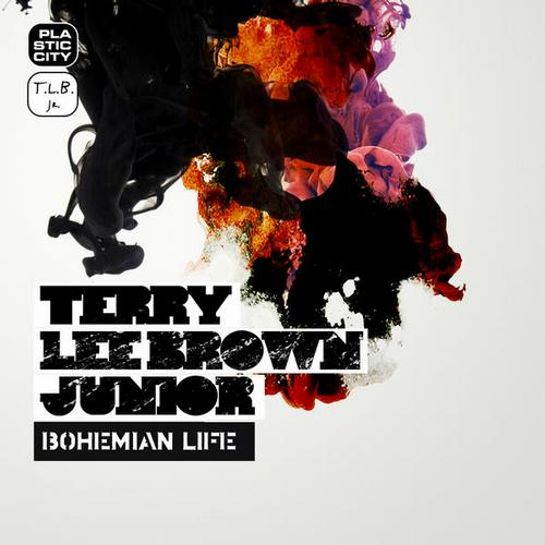 Terry Lee Brown Junior – Bohemian Life Rmx (Plastic City)