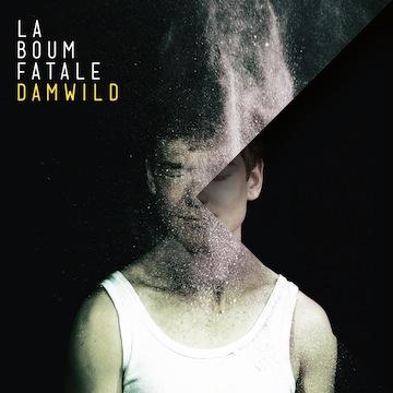 """La Boum Fatale """"Damwild"""" – Das Experiment und die EP"""