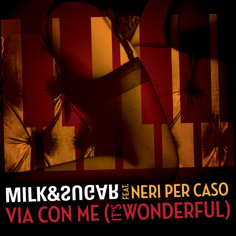 Milk & Sugar – Via Con Me (It's Wonderful) (Milk & Sugar)
