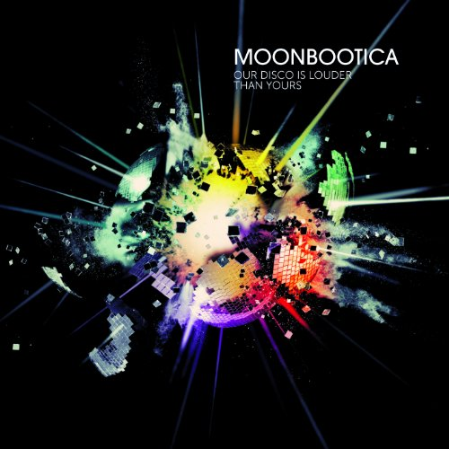 Moonbootica – Our Disco Is Louder Than Yours (Four Music)