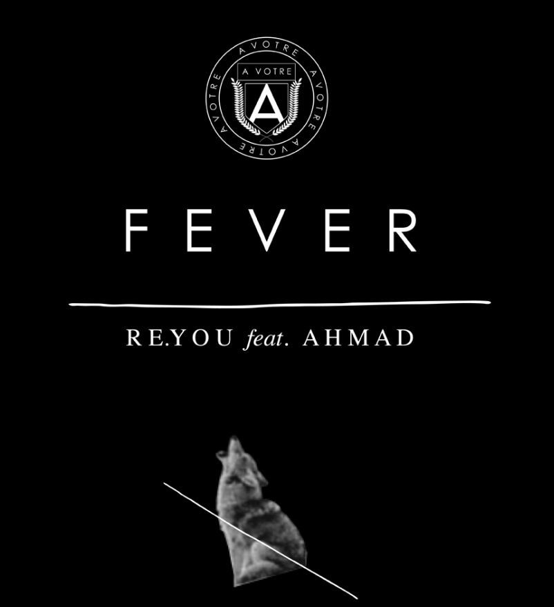 Re.You feat. Ahmed – Fever (A Votre)