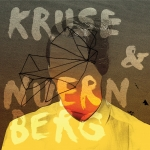 "Kruse & Nuernberg kündigen Debütalbum ""Let's Call It A Day"" an"