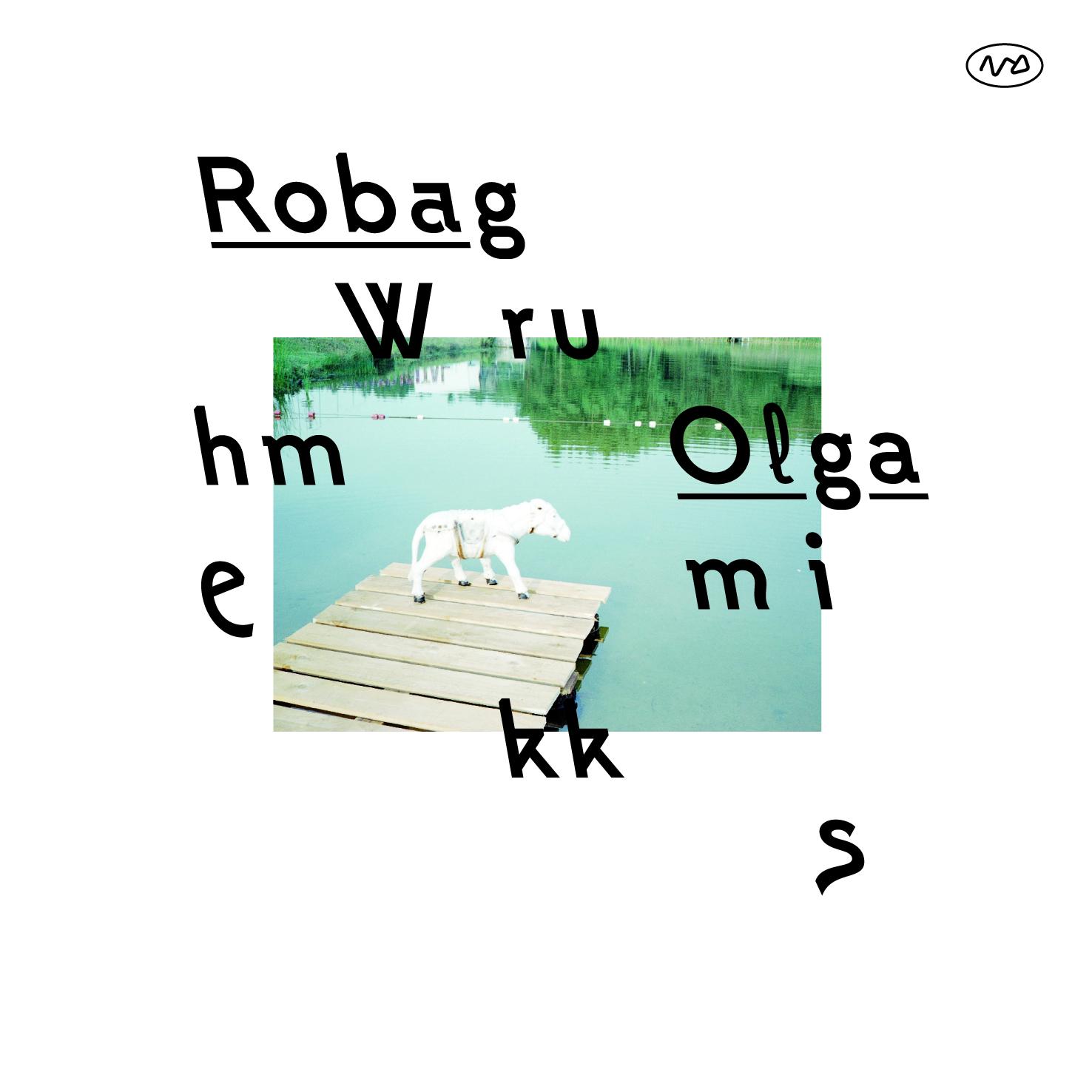 Robag Wruhme – Olgamikks (Nachtdigital)