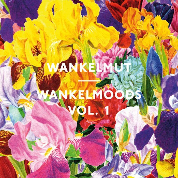 Wankelmut – Wankelmoods Vol. 1 (Get Physical)