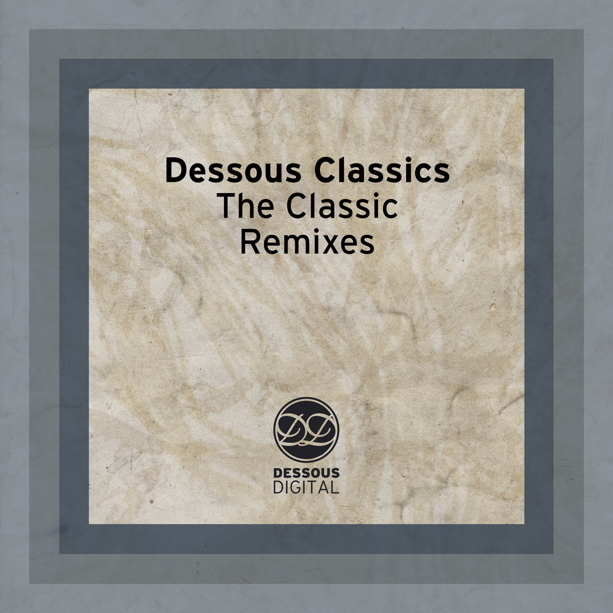"Dessous Recordings präsentiert ""The Classic Remixes"""