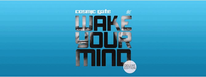 "Cosmic Gate erweitern ""Wake Your Mind"""
