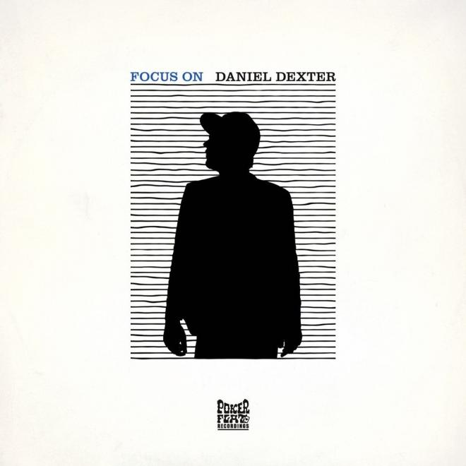Daniel Dexter – Focus On (Poker Flat)