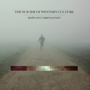 the suicide of western culture_hope_only_brings_pain