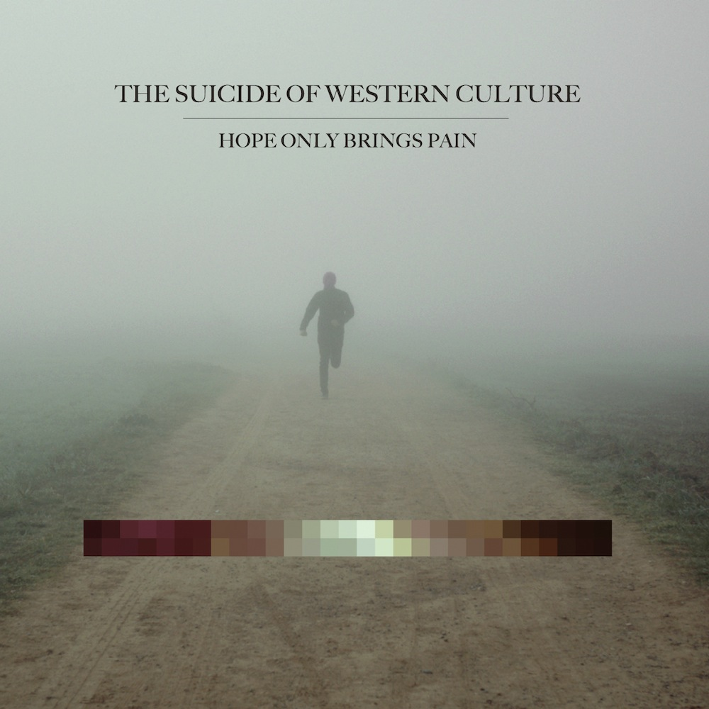 """Hope Only Brings Pain"" – Das neue Album von The Suicide Of Western Culture"