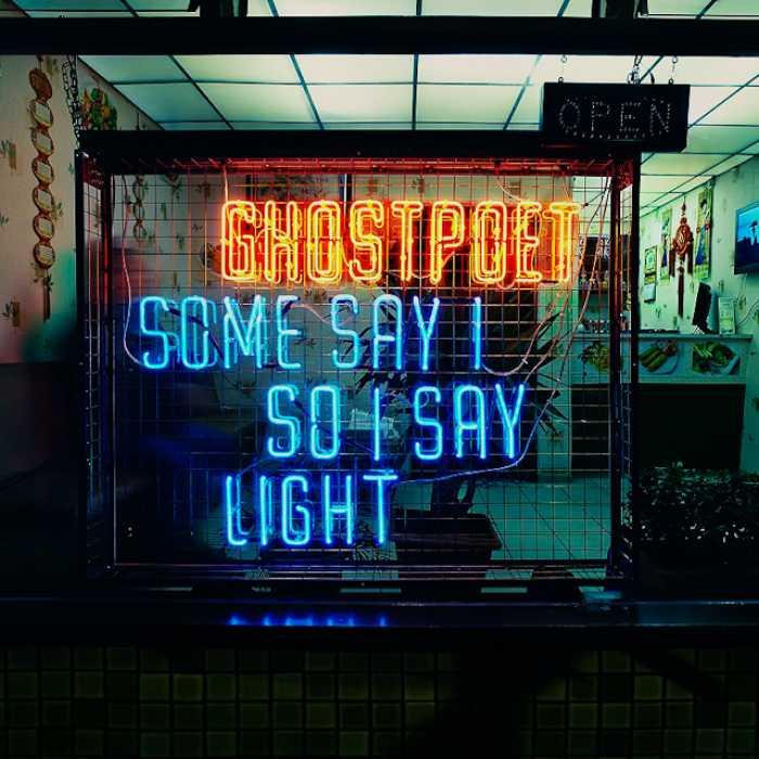 Ghostpoet – Some Say So Say (Play It Again Sam)