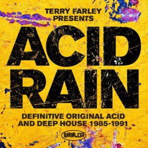 Terry Farley presents Acid Rain