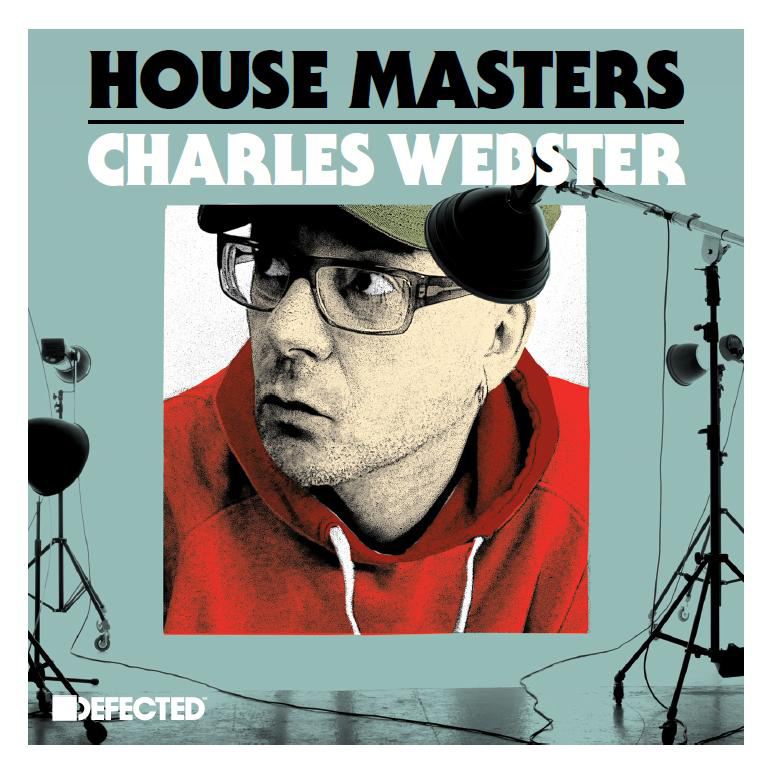 "Defected präsentiert ""House Masters – Charles Webster"""