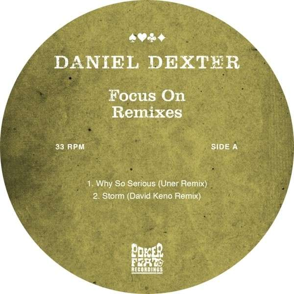 Daniel Dexter – Focus On Remixes (Poker Flat)