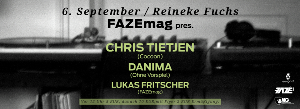 FAZEmag presents Chris Tietjen (Cocoon) am Freitag im Reineke Fuchs in Köln