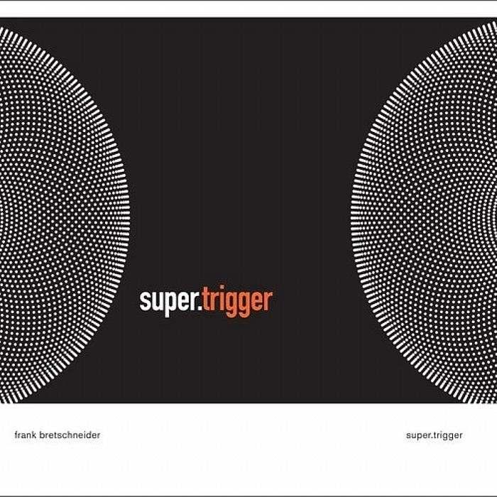 Frank Bretschneider – Super.Trigger (Raster-Noton)
