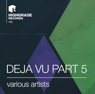 "Highgrade Records:  ""V/A – Deja Vu Pt. 5"" & ""Grand Bleu"" von Luca Torre"