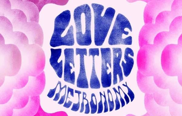 "Metronomy haben ""Love Letters"" für uns"