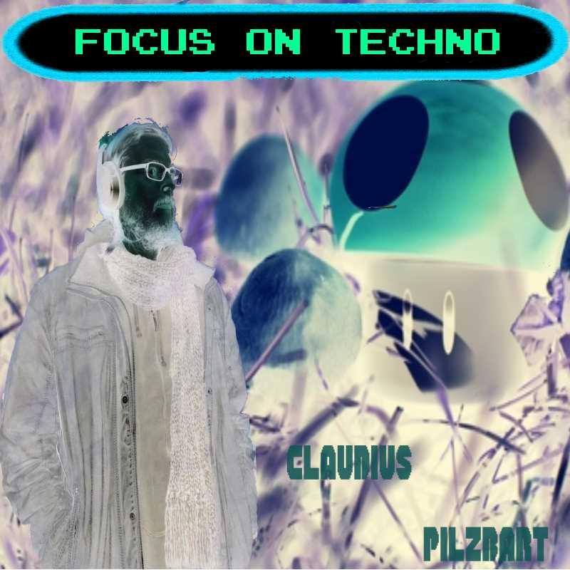 Focus On… Techno – Claudius Pilzbart