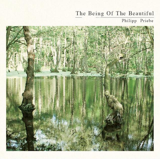 """Philipp Priebe veröffentlicht sein Debütalbum """"The Being Of The Beautiful"""""""