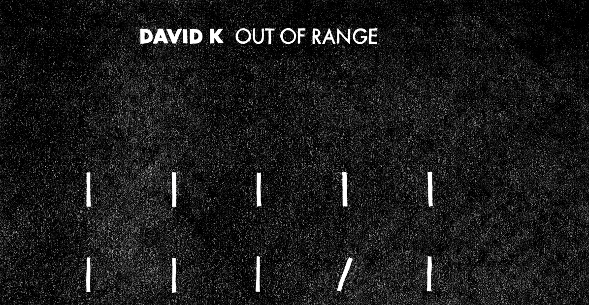 "David K präsentiert sein Debütalbum ""Out Of Range"" (Souvenir Music)"