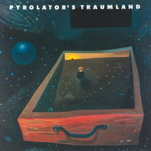 Pyrolators Traumland_thumb