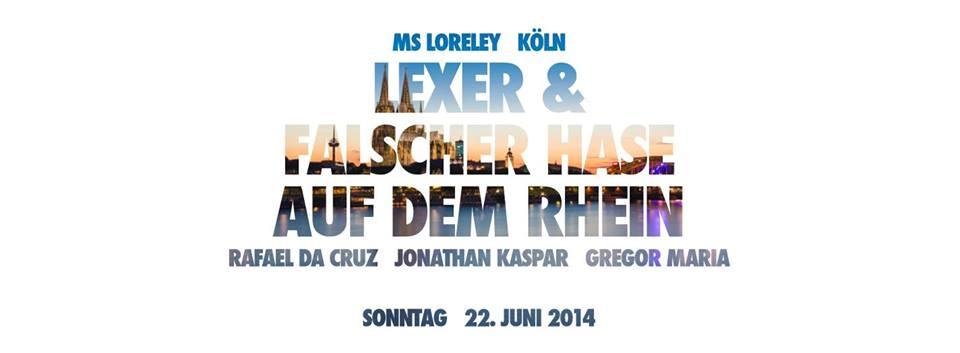 22. Juni in Köln: Lexer & Falscher Hase auf dem Rhein
