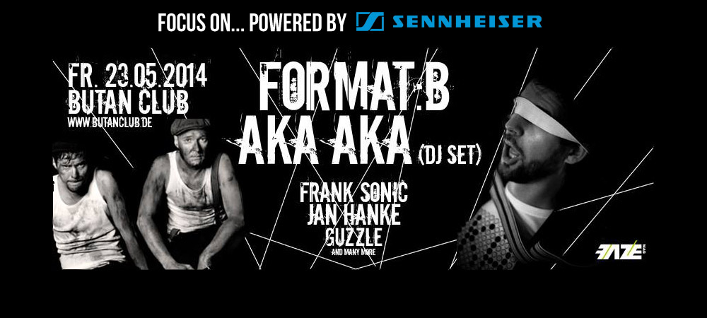 Focus On… Format:B & AKA AKA powered by Sennheiser – wählt euren DJ!