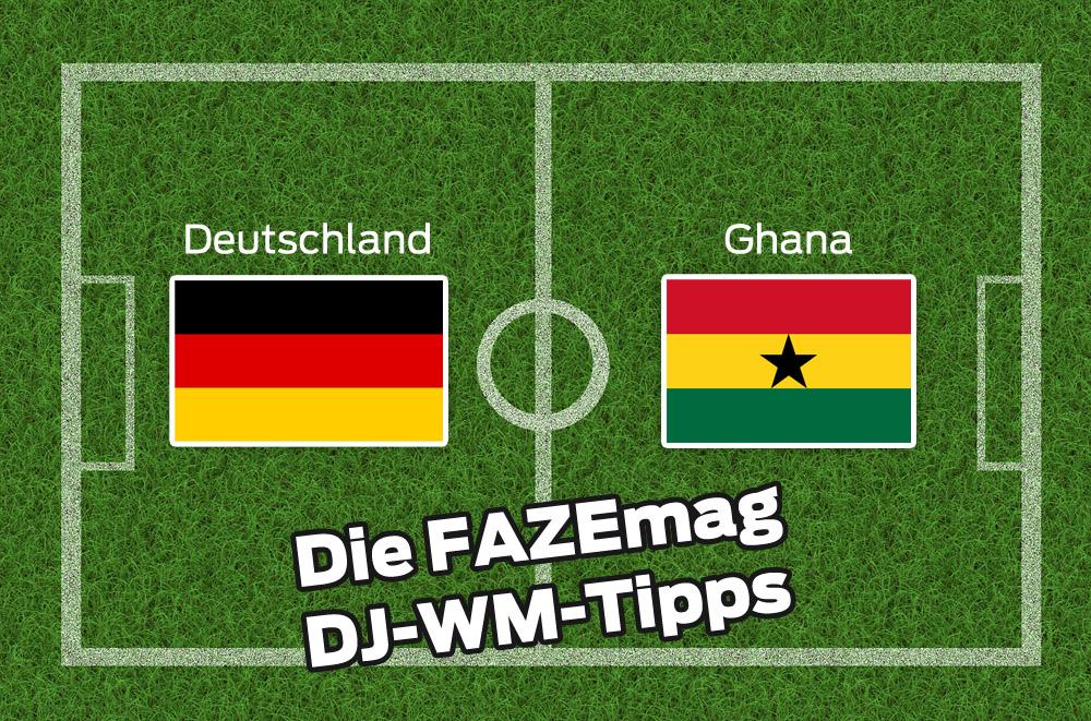 DJ-WM-Tipp Teil 2 – Deutschland gegen Ghana