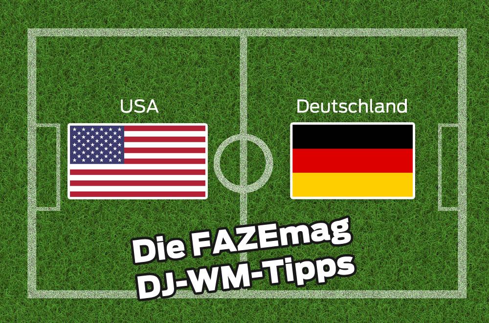 DJ-WM-Tipp Teil 3 – Deutschland gegen USA