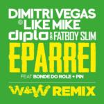 2. Dimitri Vegas & Like Mike, Diplo & Fat Boy Slim - Eparrei ( W&W Mix ) ( SMASH THE HOUSE )