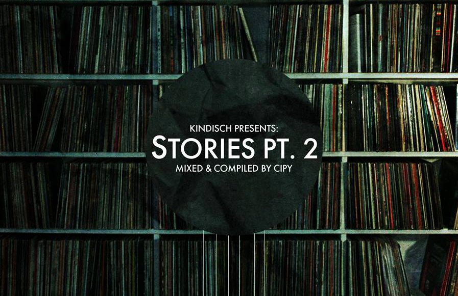 "Ganz schön Kindisch: ""Stories Pt. 2 – Mixed & Compiled by Cipy"""